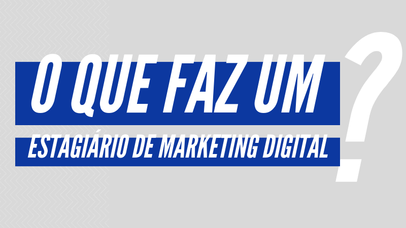 estagiário de marketing digital
