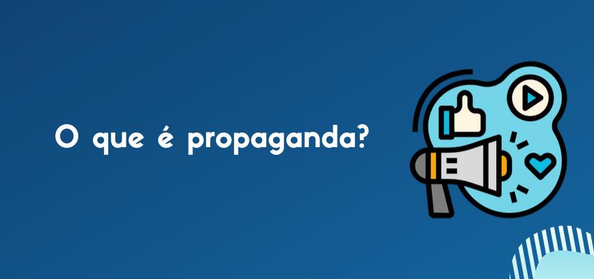 O que é propaganda?